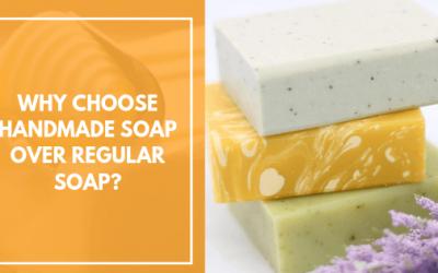 Why choose handmade soap over regular soap?