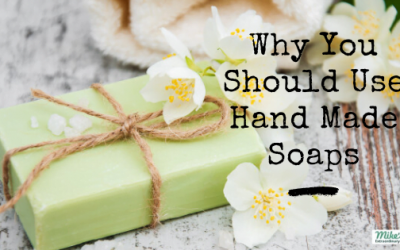 Why You Should Use Hand Made Soaps