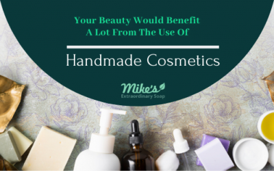 Why your beauty would benefit a lot from the use of Handmade Cosmetics