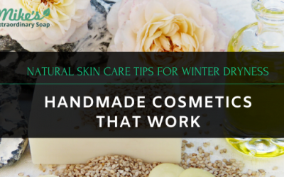 Natural Skin Care Tips For Winter Dryness – Handmade Cosmetics That Work