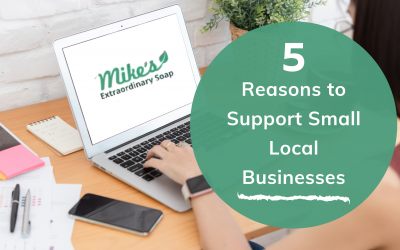 5 Reasons to Support Small Local Businesses!