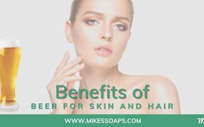 Benefits of Beer for Skin and Hair